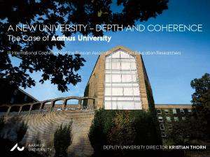A NEW UNIVERSITY DEPTH AND COHERENCE The Case of Aarhus University