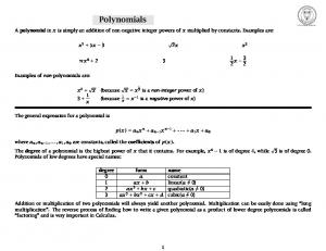 A polynomial in x is simply an addition of non-negative integer powers of x multiplied by constants. Examples are: x 2 + 5x x 3 2