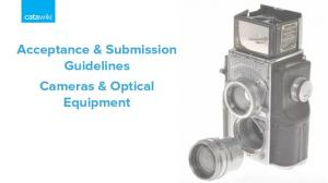 Acceptance & Submission Guidelines Cameras & Optical Equipment