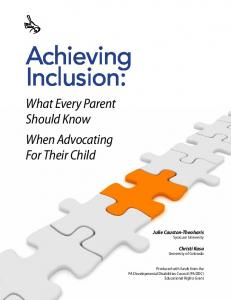 Achieving Inclusion: What Every Parent Should Know When Advocating For Their Child. Julie Causton-Theoharis Syracuse University