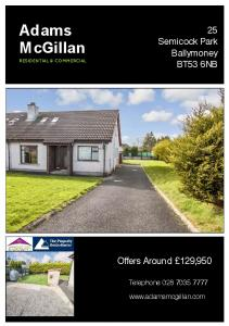 Adams M cgillan. Offers Around 129, Semicock Park Ballymoney BT53 6NB. Telephone RESIDENTIAL & COMMERCIAL