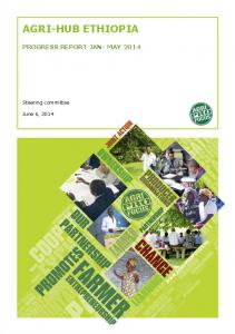 AGRI-HUB ETHIOPIA PROGRESS REPORT JAN- MAY Steering committee. June 6, 2014