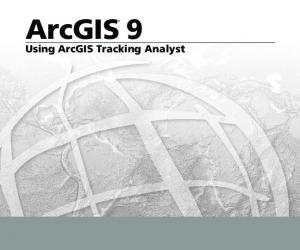 ArcGIS 9. Using ArcGIS Tracking Analyst