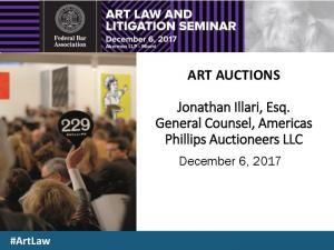 ART AUCTIONS. Jonathan Illari, Esq. General Counsel, Americas Phillips Auctioneers LLC. December 6, #ArtLaw