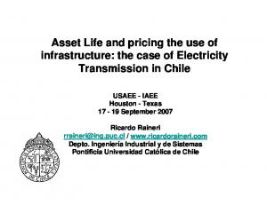 Asset Life and pricing the use of infrastructure: the case of Electricity Transmission in Chile