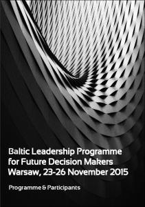 Baltic Leadership Programme for Future Decision Makers Warsaw, November 2015