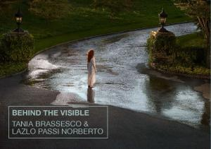 BEHIND THE VISIBLE TANIA BRASSESCO & LAZLO PASSI NORBERTO