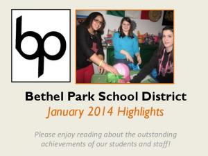 Bethel Park School District January 2014 Highlights. Please enjoy reading about the outstanding achievements of our students and staff!