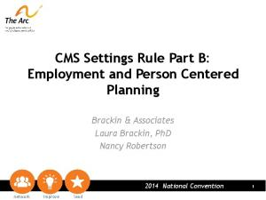 CMS Settings Rule Part B: Employment and Person Centered Planning