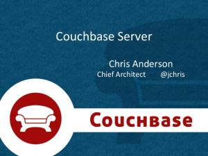 Couchbase Server. Chris Anderson Chief