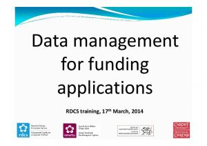Data management for funding applications. RDCS training, 17 th March, 2014