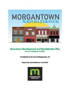 Downtown Development and Revitalization Plan Reassess. Reinvigorate. Revitalize An initiative by the City of Morgantown, KY