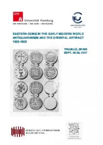EASTERN COINS IN THE EARLY MODERN WORLD ANTIQUARIANISM AND THE ORIENTAL ARTIFACT TRUJILLO, SPAIN SEPT , 2017