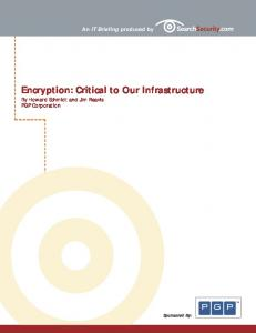 Encryption: Critical to Our Infrastructure By Howard Schmidt and Jim Reavis PGP Corporation