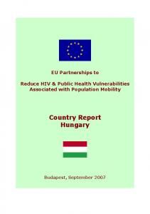 EU Partnerships to. Reduce HIV & Public Health Vulnerabilities Associated with Population Mobility. Country Report Hungary