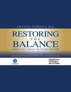 EXECUTIVE SUMMARIES from RESTORING THE BALANCE A MIDDLE EAST STRATEGY FOR THE NEXT PRESIDENT