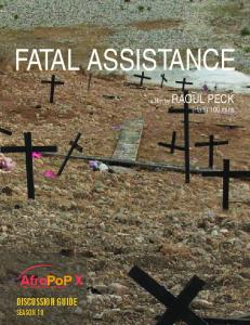 FATAL ASSISTANCE. a film by RAOUL PECK (Haiti) 100 mins. DISCUSSION GUIDE SEASON 10