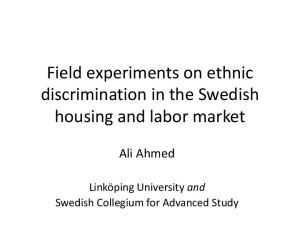 Field experiments on ethnic discrimination in the Swedish housing and labor market