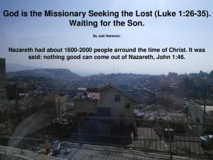 God is the Missionary Seeking the Lost (Luke 1:26-35). Waiting for the Son