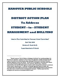 HANOVER PUBLIC SCHOOLS. DISTRICT ACTION PLAN To Address STUDENT - to - STUDENT HARASSMENT and BULLYING