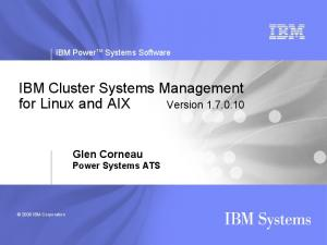 IBM Cluster Systems Management for Linux and AIX Version