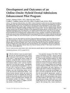 In 2004, the Sullivan Commission report emphasized. Development and Outcomes of an Online-Onsite Hybrid Dental Admissions Enhancement Pilot Program