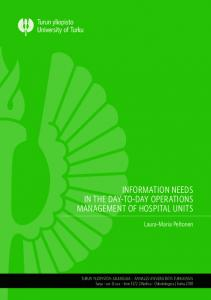 INFORMATION NEEDS IN THE DAY-TO-DAY OPERATIONS MANAGEMENT OF HOSPITAL UNITS. Laura-Maria Peltonen