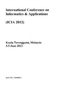 International Conference on. Informatics & Applications (ICIA 2012) Kuala Terengganu, Malaysia 3-5 June 2012 ISBN: