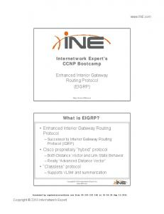 Internetwork Expert s CCNP Bootcamp. Enhanced Interior Gateway Routing Protocol (EIGRP) What is EIGRP? Enhanced Interior Gateway Routing Protocol