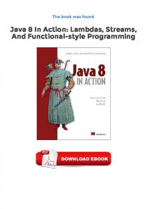Java 8 In Action: Lambdas, Streams, And Functional-style Programming PDF