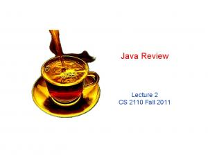 Java Review. Lecture 2 CS 2110 Fall 2011