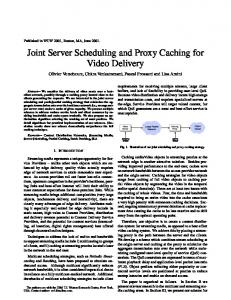 Joint Server Scheduling and Proxy Caching for Video Delivery