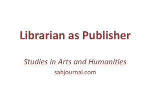 Librarian as Publisher