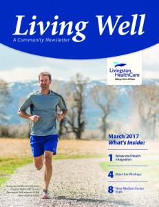 Living Well. March 2017 What's Inside: A Community Newsletter. Behavioral Health Integration. Meet the Winfreys. New Medical Center Stats
