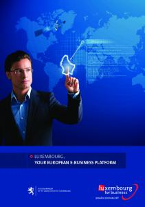 LUXEMBOURG, YOUR EUROPEAN E-BUSINESS PLATFORM