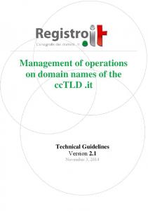 Management of operations on domain names of the cctld.it Technical Guidelines Version 2.1. Management of operations on domain names of the cctld
