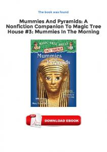 Mummies And Pyramids: A Nonfiction Companion To Magic Tree House #3: Mummies In The Morning PDF