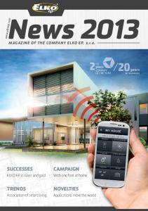 News 2013 CAMPAIGN SUCCESSES NOVELTIES TRENDS. ELKO EP is silver and gold. With one foot at home. world. Association of smart living