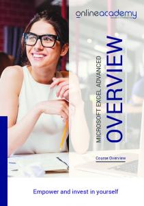 OVERVIEW MICROSOFT EXCEL ADVANCED. Empower and invest in yourself. Course Overview