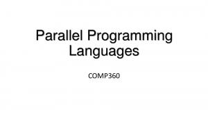 Parallel Programming Languages COMP360