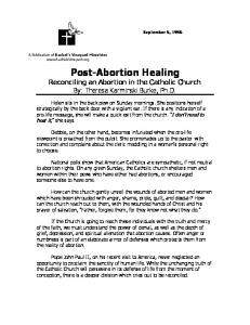 Post-Abortion Healing Reconciling an Abortion in the Catholic Church By: Theresa Karminski Burke, Ph.D