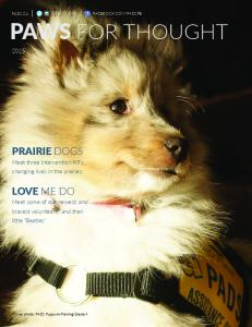 PRAIRIE DOGS LOVE ME DO. Meet three Intervention K9 s changing lives in the prairies