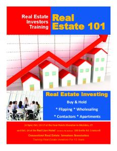 Real Estate Investing. Training. Buy & Hold * Flipping * Wholesaling * Contactors * Apartments
