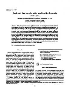 Restraint free care in older adults with dementia. Valerie T. Cotter. University of Pennsylvania School of Nursing, Philadelphia, PA USA