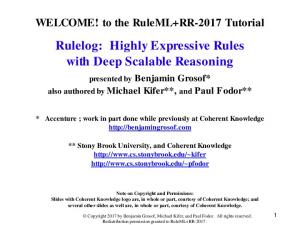 Rulelog: Highly Expressive Rules with Deep Scalable Reasoning