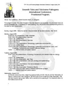 Seventh Ticks and Tick-borne Pathogens International Conference. Provisional Program