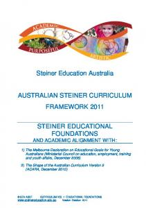 Steiner Education Australia AUSTRALIAN STEINER CURRICULUM FRAMEWORK 2011 STEINER EDUCATIONAL FOUNDATIONS AND ACADEMIC ALIGNMENT WITH: