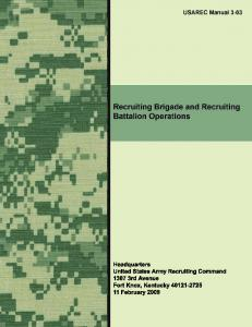 SUMMARY of CHANGE. USAREC Manual 3-03 Recruiting Brigade and Recruiting Battalion Operations. This rapid action revision, 11 February
