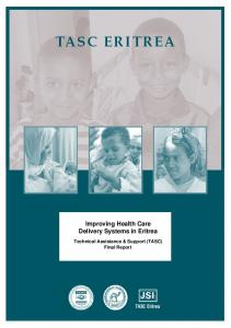 TASC ERITREA. Improving Health Care Delivery Systems in Eritrea. TASC Eritrea. Technical Assistance & Support (TASC) Final Report