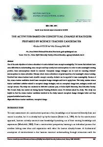 THE ACTIVITIES BASED ON CONCEPTUAL CHANGE STRATEGIES PREPARED BY SCIENCE TEACHER CANDIDATES
